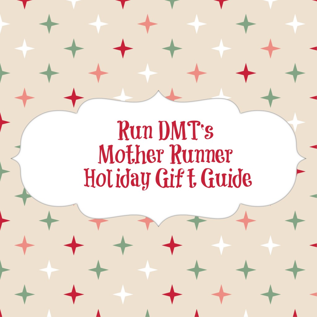 Run DMTs Holiday Gift Guide 1024x1024 Run DMTs Mother Runner Holiday Gift Guide