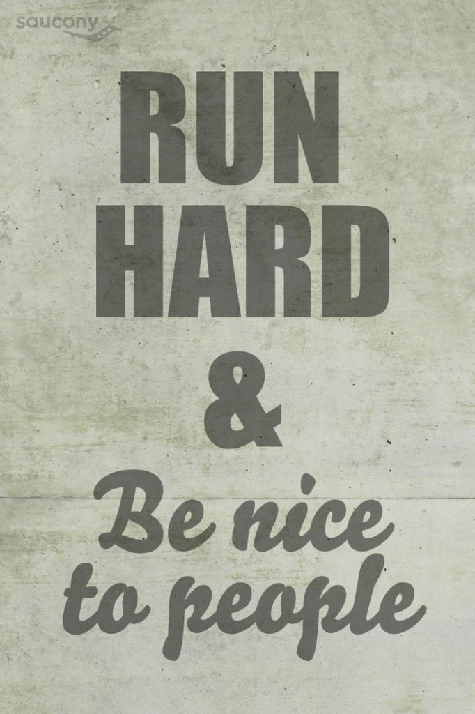 Run and be nice to people 682x1024 RANdom Thoughts from a Runner Who Wears Tutus