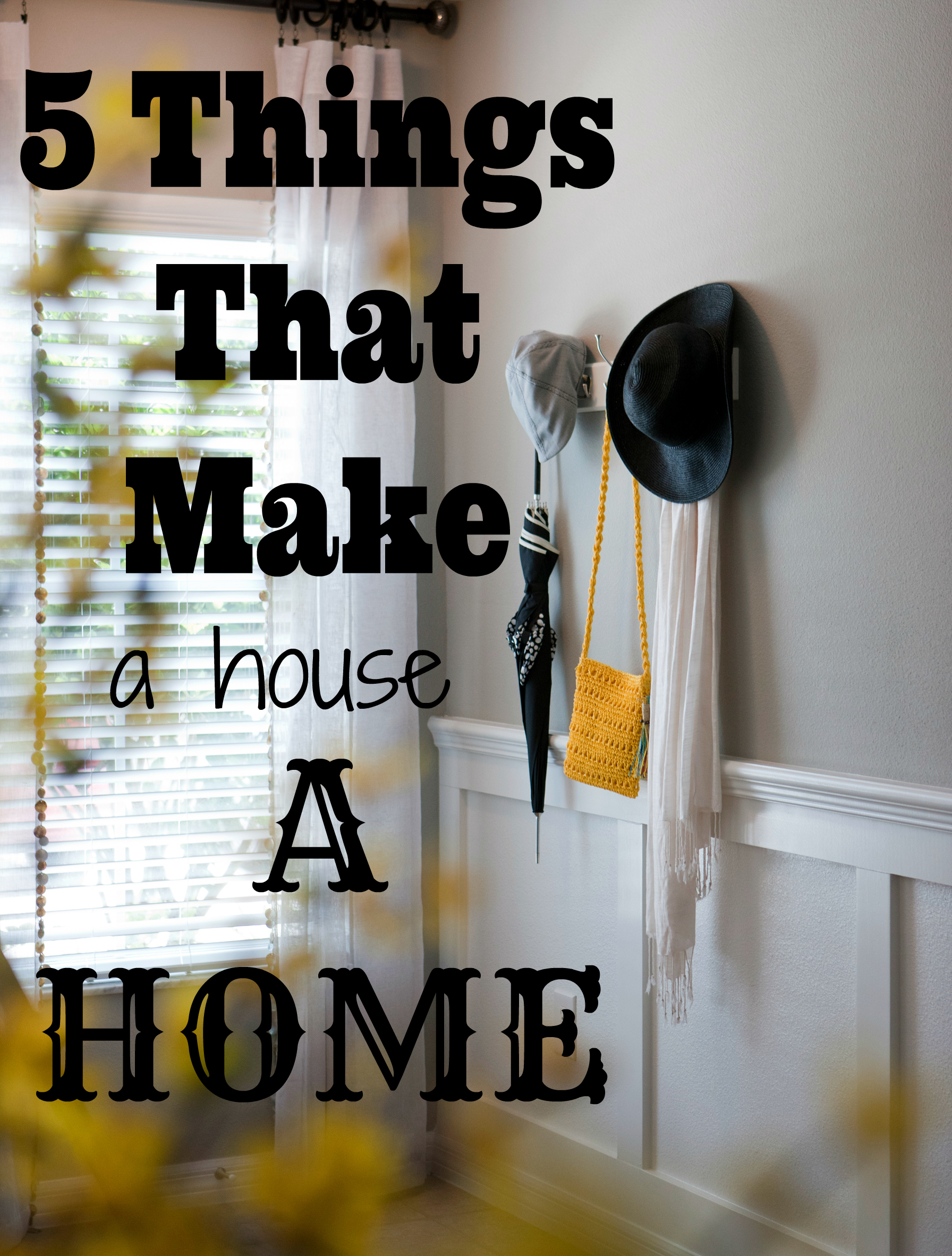Five Things That Make a House a Home