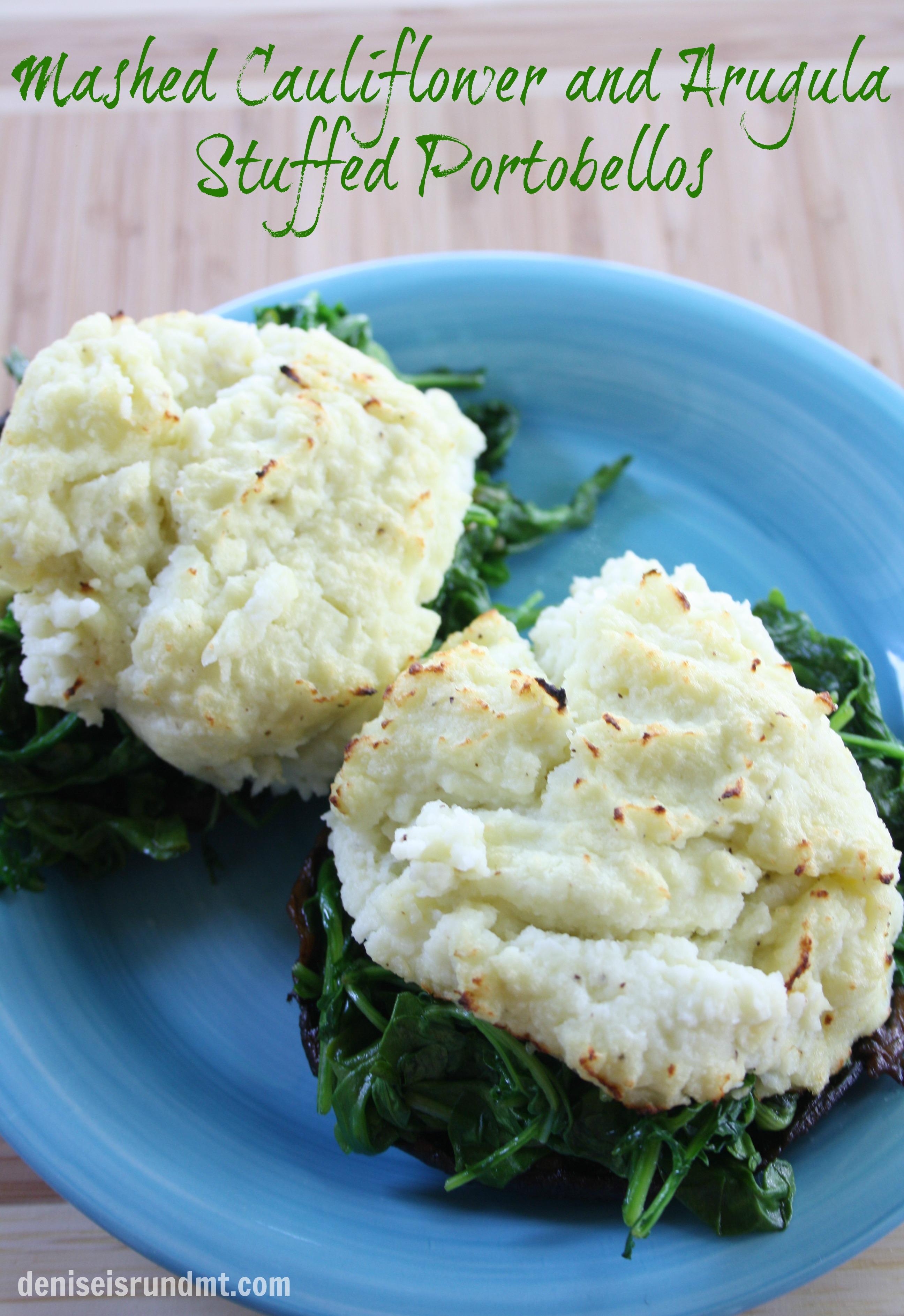 Mashed Cauliflower And Arugula Stuffed Portobellos