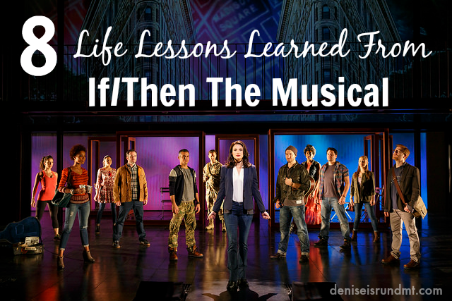 Eight Life Lesson Learned From If-Then The Musical